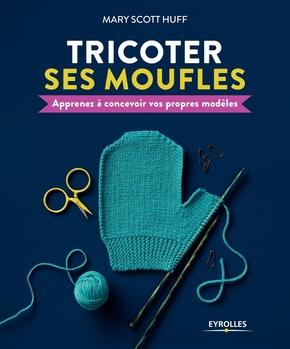 M.Scott Huff- Tricoter ses moufles