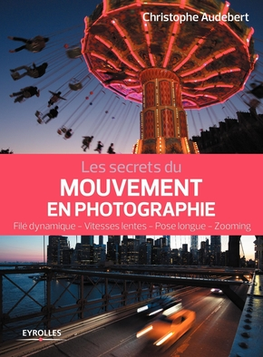 C.Audebert- Les secrets du mouvement en photographie