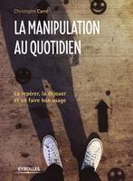 C.Carré - La manipulation au quotidien