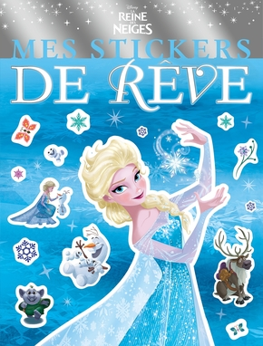 La reine des neiges - mes stickers de rêve - disney