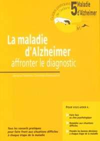 La maladie d'Alzheimer - Volume 5 - Affronter le diagnostic