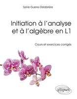 Initiation à l'analyse et à l'algèbre en L1