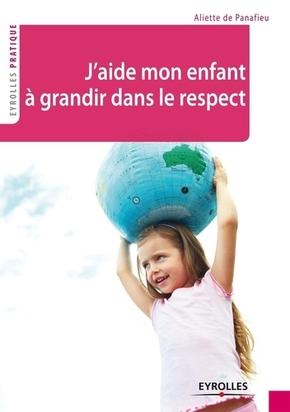 Aliette de Panafieu- J'aide mon enfant à grandir dans le respect