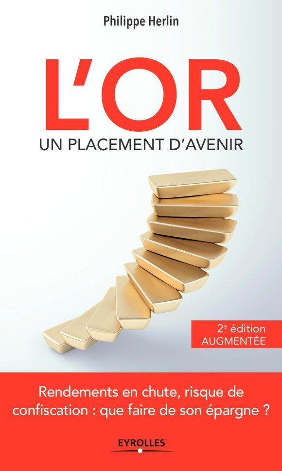 L Or Un Placement D Avenir Philippe Herlin 2eme Edition Librairie Eyrolles