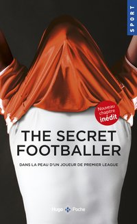 The secret footballer dans la peau d'un joueur de premier league