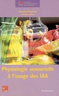 Physiologie Sensorielle A L'Usage Des Iaa (Collection Staa)