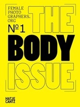 Female photographers org 1 : the body issue /anglais