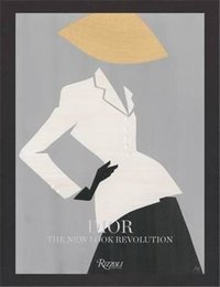 Dior : the new look revolution /anglais