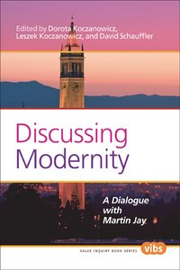 Discussing modernity. a dialogue with martin jay