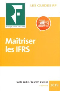 Maîtriser les IFRS 6e édition - Odile Barbe,Laurent Didelot