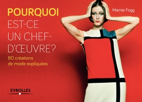Marnie Fogg- Pourquoi est-ce un chef-d'oeuvre ? - 80 créations de mode expliquées