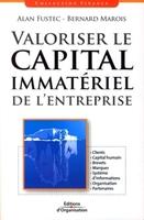 Alan Fustec, Bernard Marois - Valoriser le capital immatériel de l'entreprise