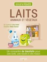 Laurence Lévy-Dutel, Christine Virbel Alonso - Laits animaux et végétaux