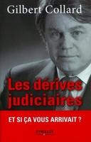 Gilbert Collard - Les dérives judiciaires