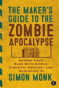 Maker's Guide to the Zombie Apocalypse