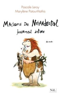 Madame de Néandertal - Journal intime