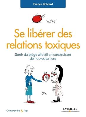 F.Brécard- Se libérer des relations toxiques