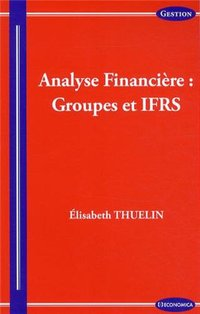 Analyse financière : groupes et IFRS