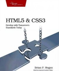 HTML5 and CSS3 - Develop With Tomorrow's Standards Today
