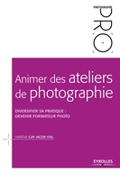 F.Gay Jacob Vial - Animer des ateliers de photographie