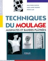 Jean-Pierre Delpech, Marc-André Figueres, Nicole Mari - Techniques du moulage