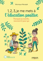 V.Maciejak - 1, 2, 3, je me mets à l'éducation positive