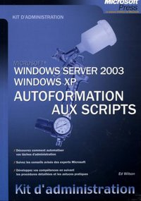 Microsoft Windows Server 2003 Windows XP Autoformation aux Scripts