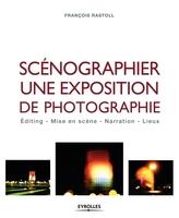 F.Rastoll - Scénographier une exposition de photographie