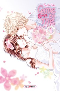 Come to me wedding - Tome 1