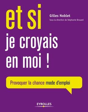 G.Noblet- Et si je croyais en moi !