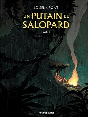 Un putain de salopard - Tome 1 - Isabel