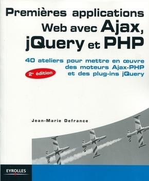 Jean-Marie Defrance- Premières applications web avec Ajax, jQuery et PHP