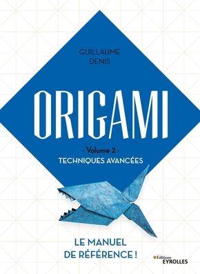 G.Denis- Origami Volume 2 - Techniques avancées