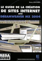 Le guide de la création de sites internet avec Dreamweaver MX 2004