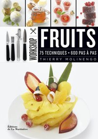 Workshop fruits. 75 techniques, 600 pas à pas