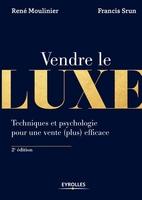 R.Moulinier, F.Srun - Vendre le luxe