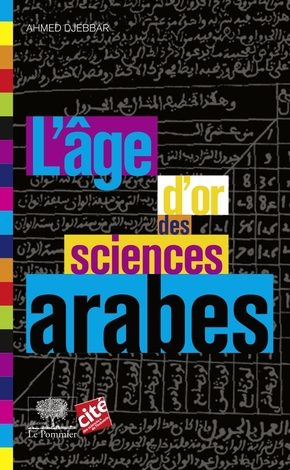 L'âge d'or des sciences arabes