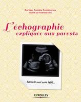 Combourieu, Daniele ; Balic, Andrana - L'échographie expliquée aux parents
