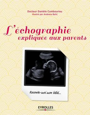 Combourieu, Daniele ; Balic, Andrana- L'échographie expliquée aux parents