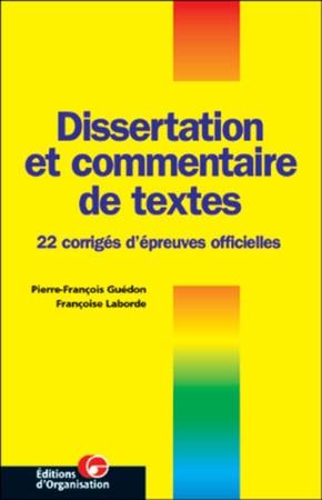 F.Laborde- Dissertation et commentaire de textes. 22 corriges d'epreuves officielles