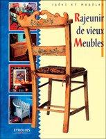 Collectif d'auteurs - Rajeunir de vieux meubles