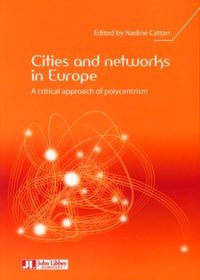 Cities and networks in Europe - A critical approach of polycentrism