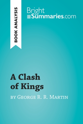 A clash of kings by george r. r. martin (book analysis)