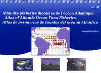 Atlas des pêcheries thonières de l'océan Atlantique - Atlas of Atlantic Ocean Tuna Fisheries - Atlas de pesquerias de tunidos del oceano Atlantico