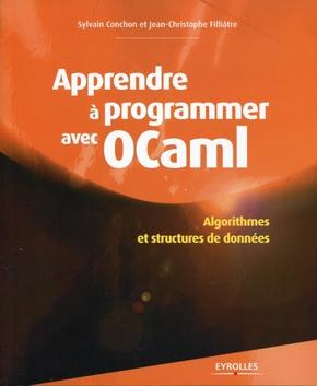 Sylvain Conchon, Jean-Christophe Filliâtre- Apprendre à programmer avec OCaml