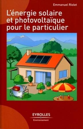 Emmanuel Riolet- L'énergie solaire et photovoltaïque pour le particulier