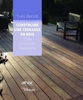 Y.Benoit - Construire une terrasse en bois
