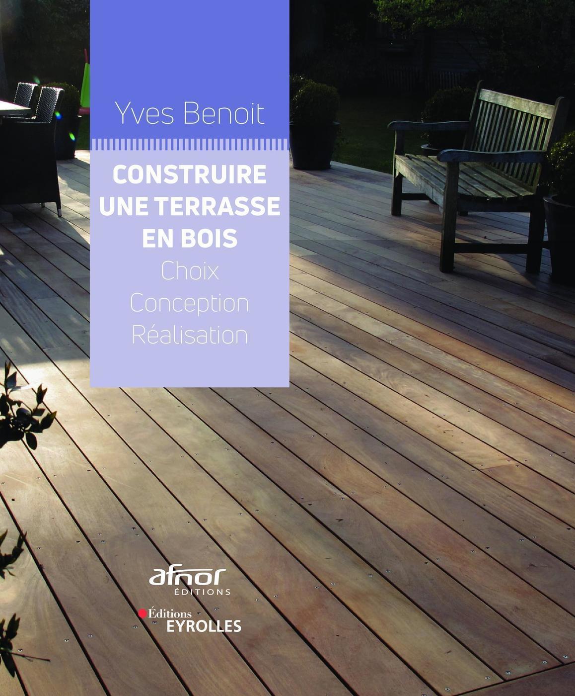 Vente Bois Pour Terrasse construire une terrasse en bois - y.benoit - librairie eyrolles