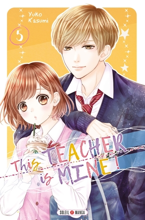 This teacher is mine! - Tome 5