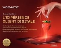 W.Batat - Concevoir et améliorer l'expérience client digitale